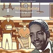 The Music of Brazil / Songs of  Wilson Batista, Vol. 1 / Recordings 1940 - 1941 by Various Artists