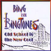 Old School Is the New School by Bing