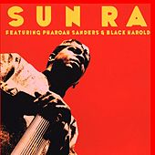 Sun Ra featuring Pharoah Sanders & Black Harold by Sun Ra