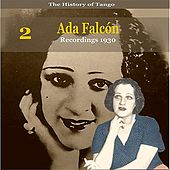 The History of Tango, Ada Falcón, Volume 2 / Recordings 1930 by Ada Falcon