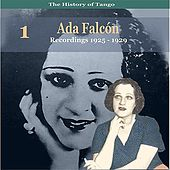 The History of Tango, Ada Falcón, Volume 1 / Recordings 1925 - 1929 by Ada Falcon
