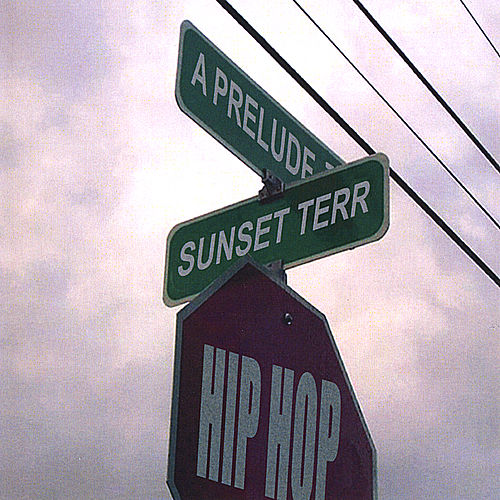 A Prelude to Sunset Terr by Sunset Terr