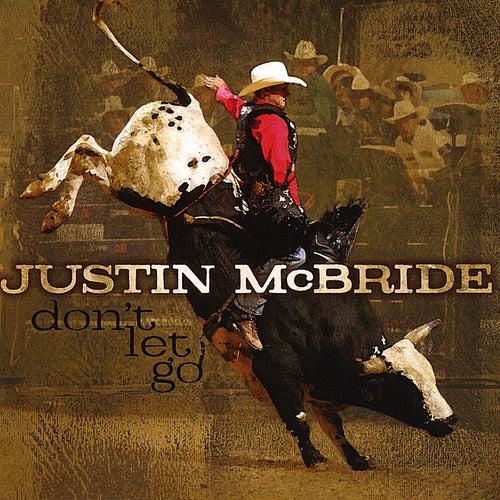 Don't Let Go by Justin Mcbride
