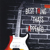 Best Thing Thats Happened by Rob Halligan