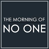 No One by The Morning Of