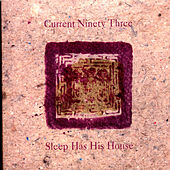 Sleep Has Its House by Current 93