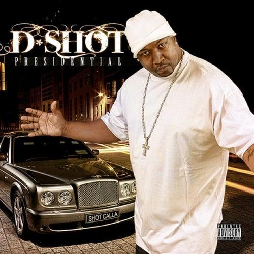 Presidential von D-Shot