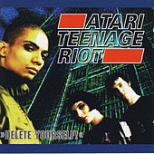 Delete Yourself de Atari Teenage Riot