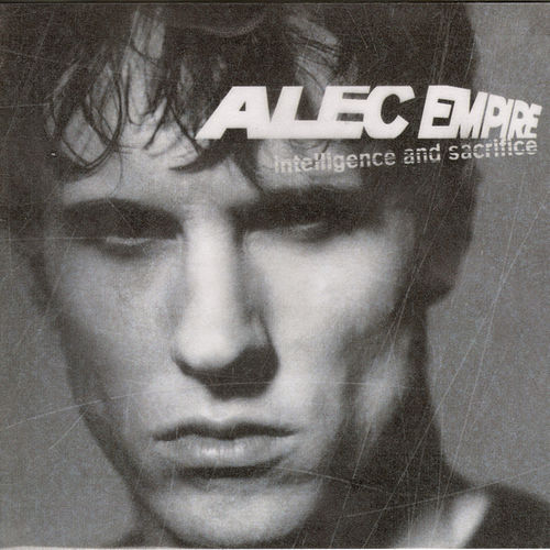 Intelligence & Sacrifice by Alec Empire