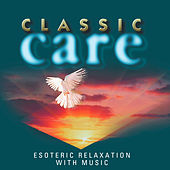 Classic Care - Esoteric Relaxation With Music by Various Artists