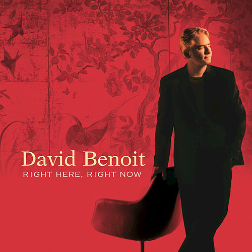 Right Here, Right Now by David Benoit