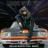 Leave With You (feat. Novel) by Dallas Austin