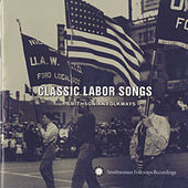 Classic Labor Songs from Smithsonian Folkways by Various Artists