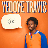 Ok by Yedoye Travis