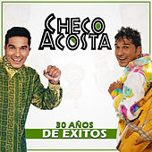 30 Años de Éxitos by Checo Acosta