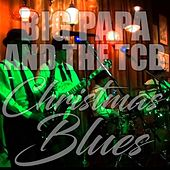 Christmas Blues by Big Papa and the TCB