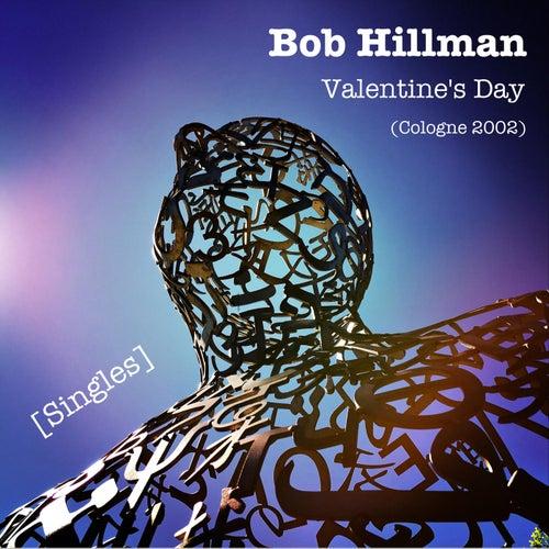 Valentine's Day (Cologne 2002) [Live] by Bob Hillman