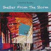 Shelter From The Storm by Catherine Ramirez