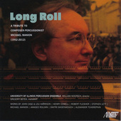 Long Roll: A Tribute to Composer-Percussionist Michael Manion by Various Artists