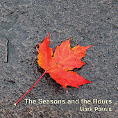 The Seasons and the Hours by Mark Parnis