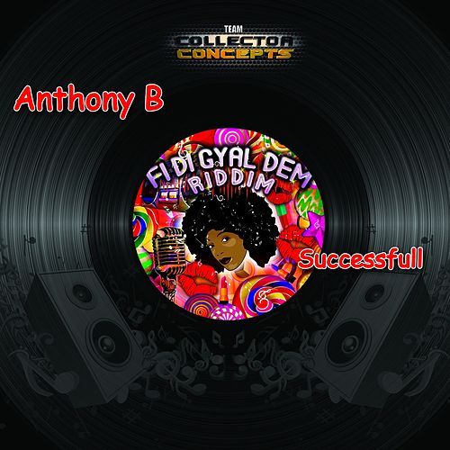 Successful (Versus Project / Riddim Fi Di Gyal Dem) by Anthony B