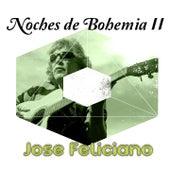 Noches de Bohemia, Vol. 2 von Jose Feliciano
