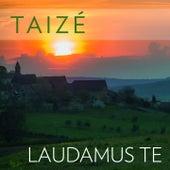 Laudamus Te by Taizé