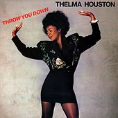 Throw You Down de Thelma Houston
