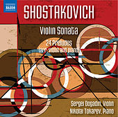 Shostakovich: Violin Sonata in G Major & 24 Preludes, Op. 34 (Arr. D. Tsyganov and L. Auerbach for Violin & Piano) von Sergei Dogadin