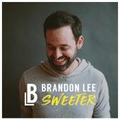 Sweeter by Brandon Lee