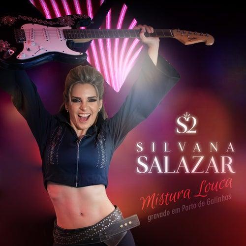 Mistura Louca (Ao Vivo) de Silvana Salazar