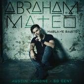 Háblame Bajito (ft. Austin Mahon & 50Cent) de Abraham Mateo
