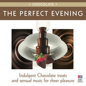 The Perfect Evening - Chocolate by Various Artists