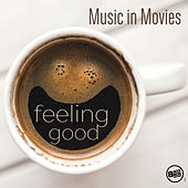 Feeling Good Music in Movies de Various Artists