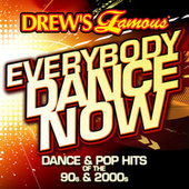 Drews Famous Everybody Dance Now: Dance & Pop Hits Of The 90s & 2000s by The Hit Crew(1)