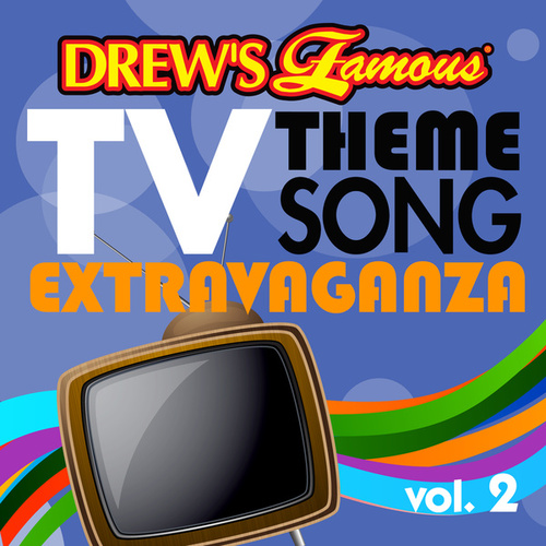 Drew's Famous TV Theme Song Extravaganza, Vol. 2 by The Hit Crew(1)