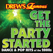 Drew's Famous Get The Party Started: Dance & Pop Hits Of The 2000s von The Hit Crew(1)