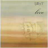 Live by Billy T