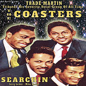 Searchin': A Tribute to the Coasters by Trade Martin
