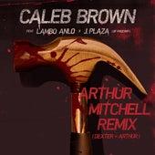 Arthur Mitchell Remix by Caleb Brown