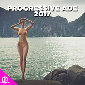 Progressive ADE 2017 by Various Artists