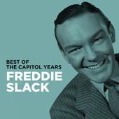 Freddie Slack - Best Of The Capitol Years by Various Artists