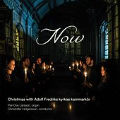 Now - Christmas with Adolf Fredriks kyrkas kammarkör by Various Artists