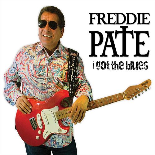 I Got the Blues by Freddie Pate