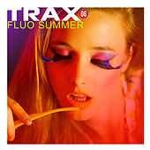 Trax 6 - Fluo Summer de Various Artists