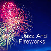 Jazz And Fireworks de Various Artists