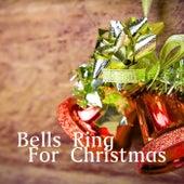 Bells Ring For Christmas de Various Artists