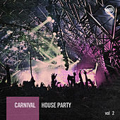 Carnival House Party, Vol. 2 by Various Artists