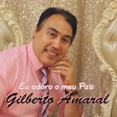 Eu Adoro o Meu País by Gilberto Amaral