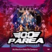 Banda 100 Parea - Ao Vivo Em Feira De Santana 2018 by Various Artists